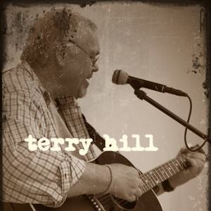Terry Hill: original songs about true love, lost love, good dogs, & outlaws