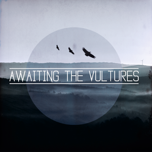 Awaiting The Vultures