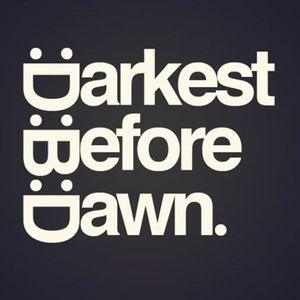 Darkest Before Dawn