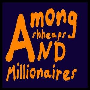 Among Ashheaps and Millionaires