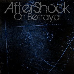 Aftershock on Betrayal