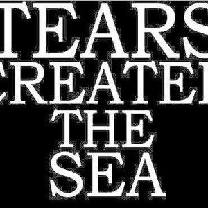 Tears Created The Sea