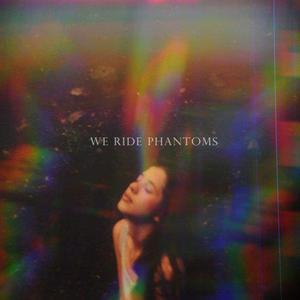 We Ride Phantoms