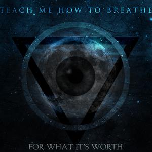 Teach Me How To Breathe