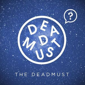 The deadmust