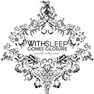 With Sleep Comes Closure
