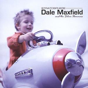 Dale Maxfield & The Silver Hammers