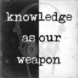 Knowledge As Our Weapon