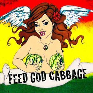 Feed God Cabbage