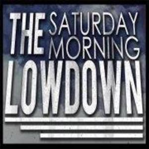 The Saturday Morning Lowdown