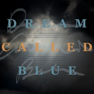 Dream Called Blue