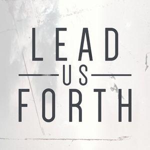 Lead Us Forth