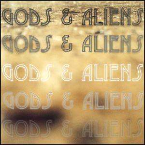 Gods & Aliens