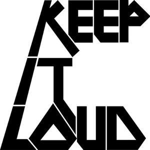 Keep It Loud