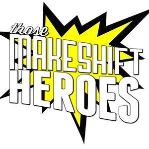 Those Makeshift Heroes