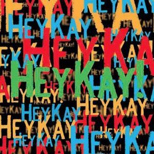 Hey Kay