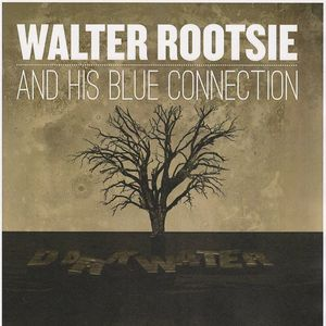Walter Rootsie and his Blue Connection