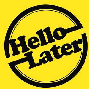 Hello Later