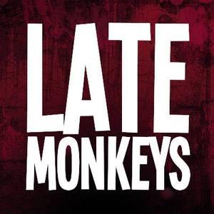 Late MonKeys