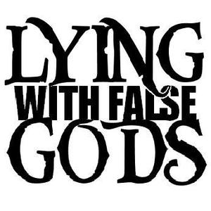 Lying with False Gods