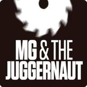MG & The Juggernaut
