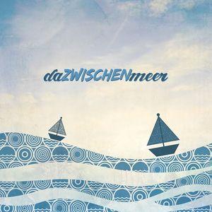 daZWISCHENmeer