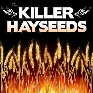 The Killer Hayseeds