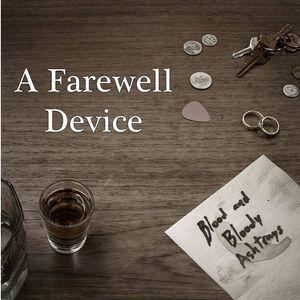 A Farewell Device