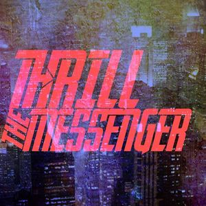 Thrill the Messenger