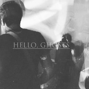 Hello, ghosts