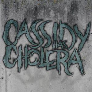 Cassidy Has Cholera