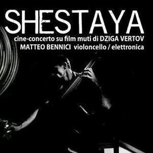 Shestaya - Matteo Bennici tribute to Dziga Vertov