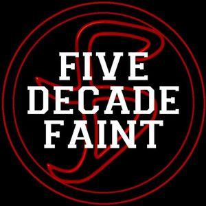 Five Decade Faint