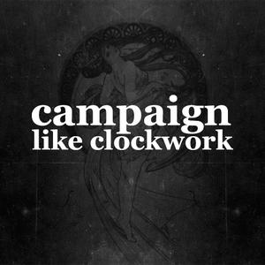 Campaign Like Clockwork