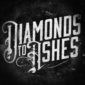 Diamonds To Ashes