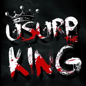 Usurp The King