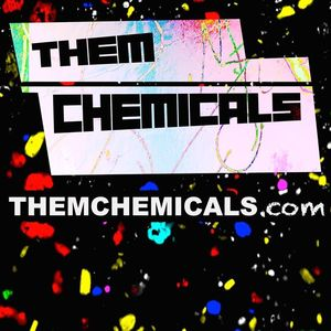 Them Chemicals