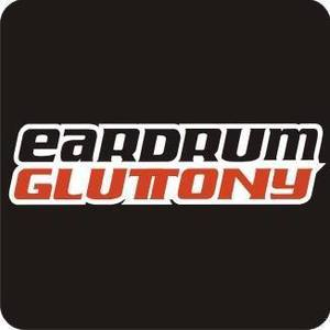 Eardrum Gluttony