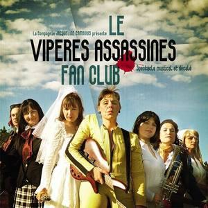 """Le """"Vipères Assassines"""" fan club"""