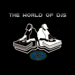 THE WORLD OF DJs