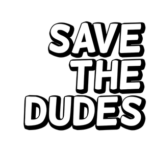 Save The Dudes