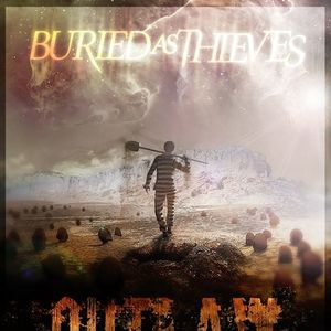 Buried as Thieves