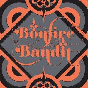 Bonfire Bandit
