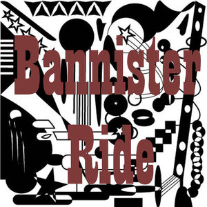 Bannister Ride