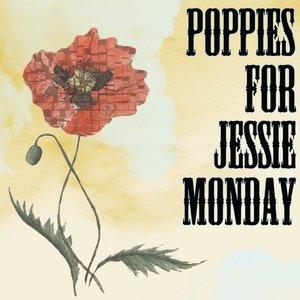 Poppies for Jessie Monday