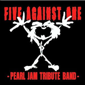 FIVE AGAINST ONE -Pearl Jam Tribute Band-