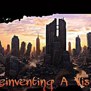 Reinventing a Vision