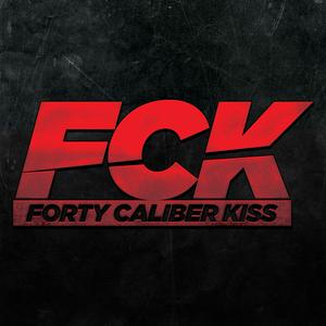 Forty Caliber Kiss