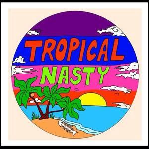 Tropical Nasty