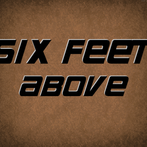 Six Feet Above
